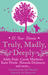 Truly, Madly, Deeply by Laura E. James