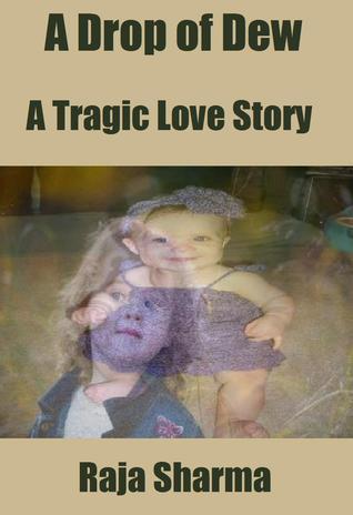 A Drop of Dew: A Tragic Love Story
