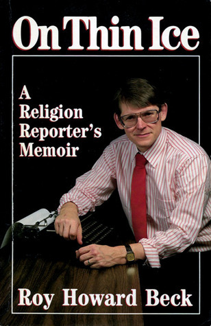 On Thin Ice: A Religion Reporter's Memoir