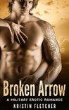 Broken Arrow: A Military Erotic Romance