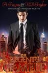The Regent's Gamble (Spellbound Consortium, #1)