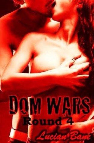 Dom Wars: Round Four