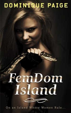 FemDom Island: On an Island Where Women Rule...