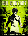 Full Contact Chapter One Thailand by Daniel Kucan