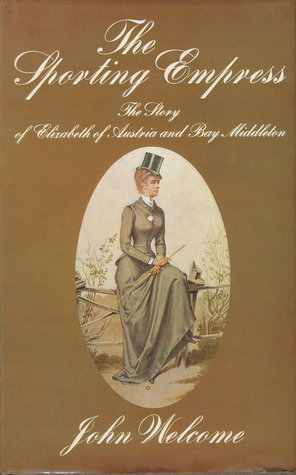 the-sporting-empress-the-story-of-elizabeth-of-austria-and-bay-middleton