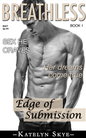Breathless: Edge Of Reason (BDSM Billionaire)