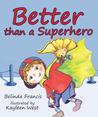Better than a Superhero