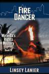 Fire Dancer: Book IV (A Miranda's Rights Mystery)
