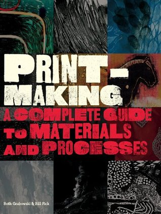 Printmaking: A Complete Guide To Materials And Processes