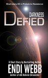 Darkness Defied (Prelude to Resistance (Pax Humana))