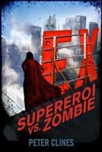 EX - Supereroi vs. Zombie (Ex-Heroes, #1)