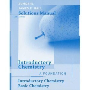 Student Solutions Manual for Zumdahl/Decoste S Introductory Chemistry: A Foundation, 6th