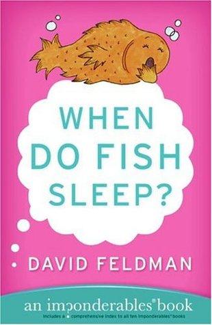 When Do Fish Sleep?  by David Feldman
