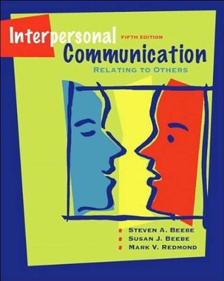 S.A. Beebe's S.J. Beebe's M. V. Redmond's Interpersonal Communication(Interpersonal Communication: Relating to Others (5th Edition) [Paperback])2007