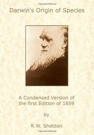 Darwin's Origin of Species: A condensed version of the first edition of 1859