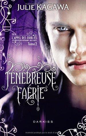Ténébreuse Faérie (The Iron Fey: Call of the Forgotten, #2)