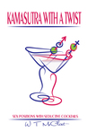 Kamasutra with a Twist: Sex Positions with Seductive Cocktails