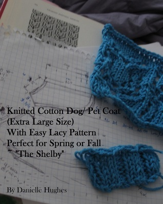 """Knitted Cotton Dog/ Pet Coat (Extra Large Size) With Easy Lacy Pattern Perfect for Spring or Fall ~ """"The Shelby"""""""