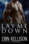 Lay Me Down by Erin Kellison