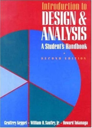 By Geoffrey Keppel - Introduction to Design and Analysis: A Student's Handbook: 2nd (second) Edition
