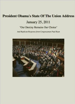 """Our Destiny Remains Our Choice"": President Obama's State of the Union Address (January 25, 2011)"