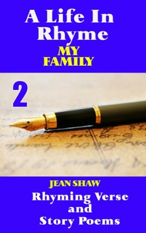 A Life In Rhyme - My Family: Rhyming Verse and Story Rhymes