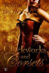 Clockworks and Corsets by Tonia Brown