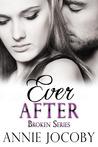 Ever After (Broken, #3)