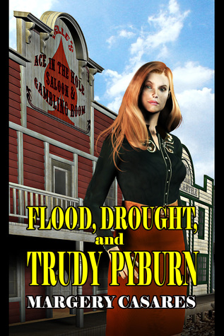 Flood, Drought and Trudy Pyburn