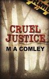 Cruel Justice by M.A. Comley