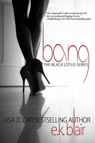 Bang (Black Lotus, #1) by E.K. Blair