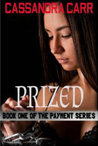 Prized (The Payment, #1)
