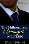 The Millionaire's Arranged Marriage (The Alexanders Book 1)