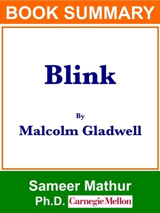 "Summary of ""Blink"" By Malcolm Gladwell"
