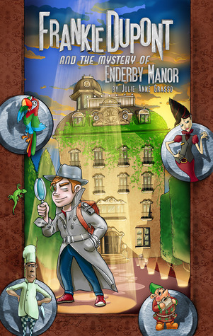 Frankie Dupont And The Mystery Of Enderby Manor(Frankie Dupont Mysteries 1) - Julie Anne Grasso