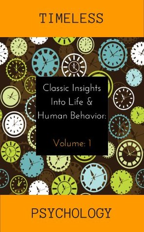 Ebook Classic Insights into Life and Human Behavior (Timeless Psychology Book 1) by James Walsh read!