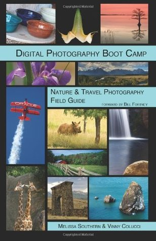 Digital Photography Boot Camp Nature & Travel Photography Field Guide