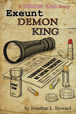 Exeunt Demon King by Jonathan L. Howard
