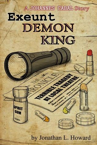 Exeunt Demon King by Jonathan L. Howard