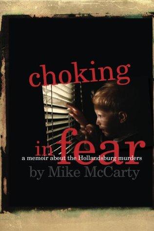 Choking in Fear: a memoir about the Hollandsburg murders