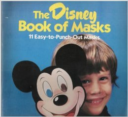 The Disney Book of Masks: 11 Easy-to-Punch-Out Masks