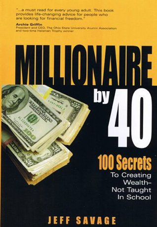 Millionaire by 40 by Jeff Savage