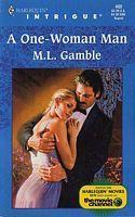 A One-Woman Man by M.L. Gamble