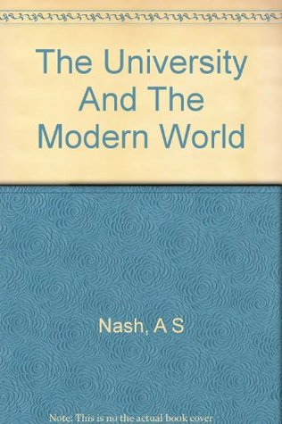 The university and the modern world: An essay in the philosophy of university education