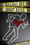 Killing My Idiot Boss