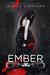 Ember (Death Collectors, #1) by Jessica Sorensen