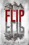 The Flip by Michael Phillip Cash