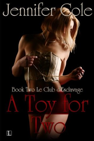 A Toy For Two (Le Club d'Esclavage Serie) by Jennifer Cole