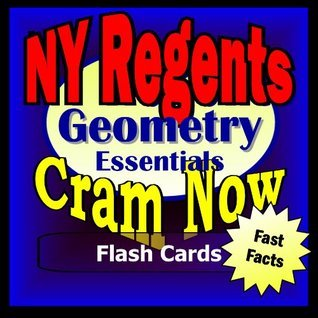 NY Regents Prep Test GEOMETRY Flash Cards--CRAM NOW!--Regents Exam Review Book & Study Guide (NY Regents Cram Now!)