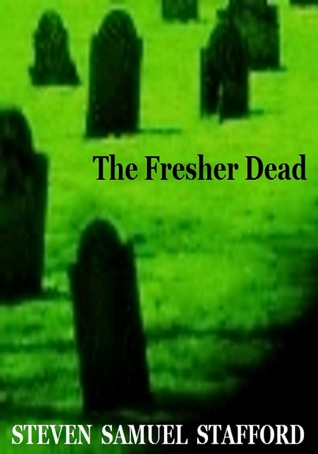 The Fresher Dead